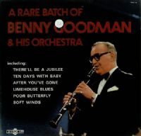 "Benny Goodman-A Rare Batch Of Benny Goodman And His Orchestra (Secondhand) [12"" LP 1973]"